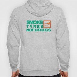 SMOKE TYRES NOT DRUGS v7 HQvector Hoody