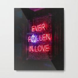 Ever Fallen in Love Metal Print
