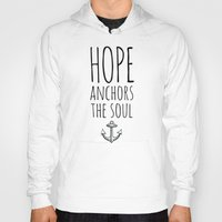 anchors Hoodies featuring HOPE ANCHORS THE SOUL  by Pocket Fuel