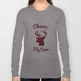 Cheers, My Deer. Long Sleeve T-shirt