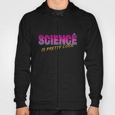 Science is Pretty Cool Hoody