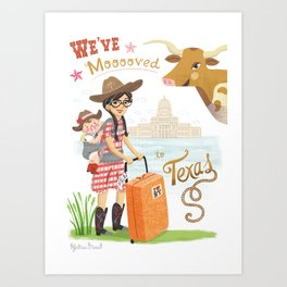 We Moved To Texas Art Print