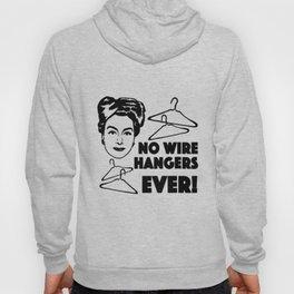 No wire hangers ever! Hoody