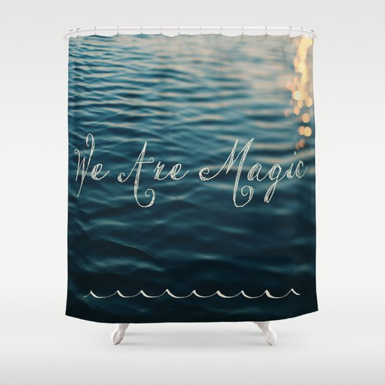We Are Magic Shower Curtain