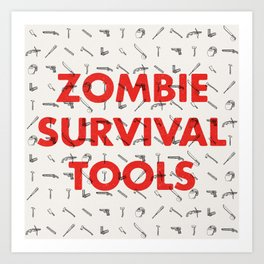 Zombie Survival Tools - Pattern 'o tools Art Print