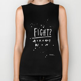 Fight? Already Won. Biker Tank