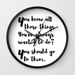 Do what you want Wall Clock