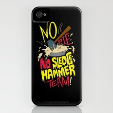 No Pie, No Sledgehammer Team iPhone (4, 4s) Slim Case