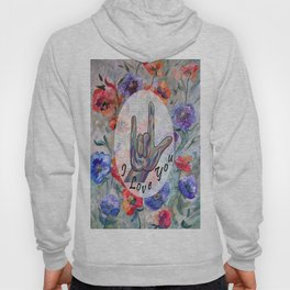 ASL Flowers and I Love You Hoody