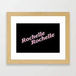 Rochelle Rochelle Framed Art Print