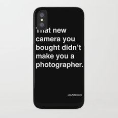 that new camera you bought didn't make you a photographer Slim Case iPhone X