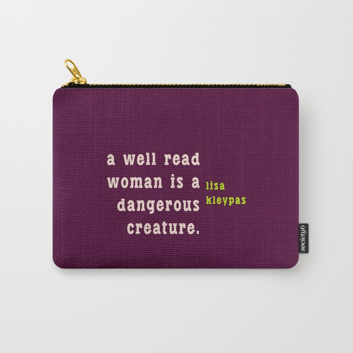 A well read woman is a dangerous creature Carry-All Pouch