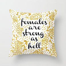 Females Are Strong As Hell Throw Pillow