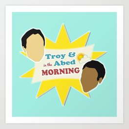 Community Troy & Abed in the Morning Art Print