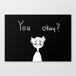 you okay ? Canvas Print