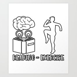 Reading Equals Exercise Sports Books Art Print