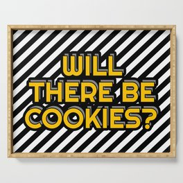 Will there be cookies? Serving Tray