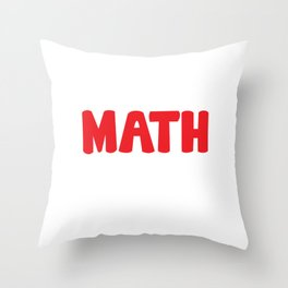 Either You Love Math or You're Wrong Geek T-Shirt Throw Pillow