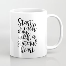 printable poster,start each day with a grateful heart,office wall art,office decor,positive vibes Coffee Mug