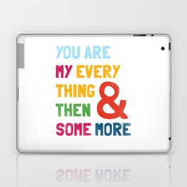 & Then Some More Laptop & iPad Skin