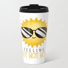 Feeling Hot Hot Hot! Metal Travel Mug