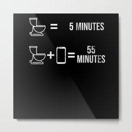 5 Minutes 55 Minutes Geschenk für Smartphone-Süchtiger Metal Print