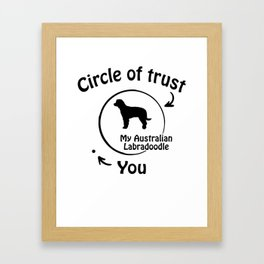 Circle of trust my Australian Labradoodle. Framed Art Print