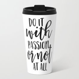 OFFICE WALL ART, Do It With Passion Or Not At All,Office Sign,Home Office Desk,Motivational Quote,Pr Travel Mug