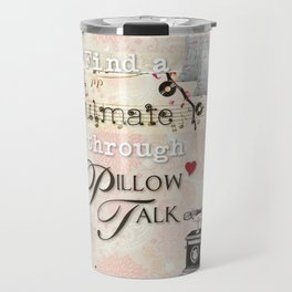 Pillow Talk Travel Mug