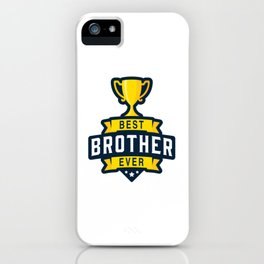 Best brother ever iPhone Case