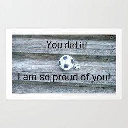 YOU DID IT! Art Print
