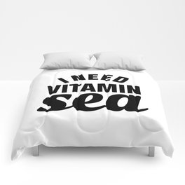I Need Vitamin Sea Comforters