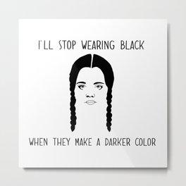 Wednesday Wears Black Metal Print