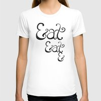 eat T-shirts featuring Eat&Eat& by BarakTamayo
