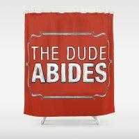 big lebowski Shower Curtains featuring BIG LEBOWSKI- The Dude Abides by Michelle Eatough
