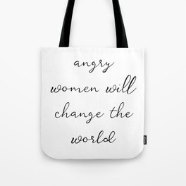 Angry Women Will Change The World Tote Bag