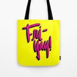 Fri-Yay! Tote Bag