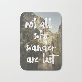 Not All Who Wander Bath Mat