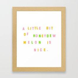 A LITTLE BIT OF HONEYDEW MELON Framed Art Print