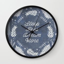 Sleep Less Dream More Wall Clock
