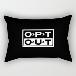 OPT OUT Rectangular Pillow