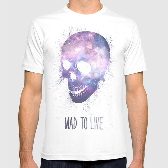 Mad To Live T-shirt