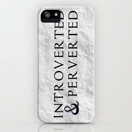 Introverted & Perverted. iPhone Case