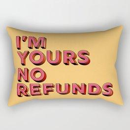 I am yours no refunds - typography Rechteckiges Kissen