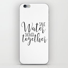 BATHROOM WALL ART, Save Water Shower Together,Bathroom Sign,Shower Decor,Funny Gift,Funny Print,Coup iPhone Skin