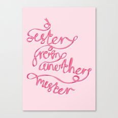 Sister From Another Mister Canvas Print