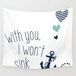 With You I Wont Sink Wall Tapestry