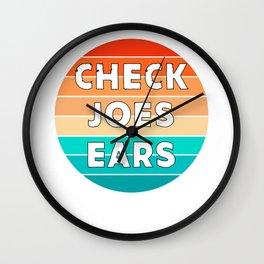 Check Joes Ears Anti Joe Biden Parody Donald Trump, Republican MAGA, Pro Trump T-Shirt Wall Clock