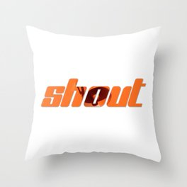 shout Throw Pillow
