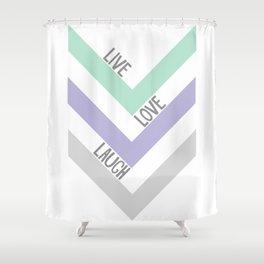 LIVE LOVE LAUGH Shower Curtain